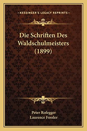 9781168389411: Die Schriften Des Waldschulmeisters (1899)