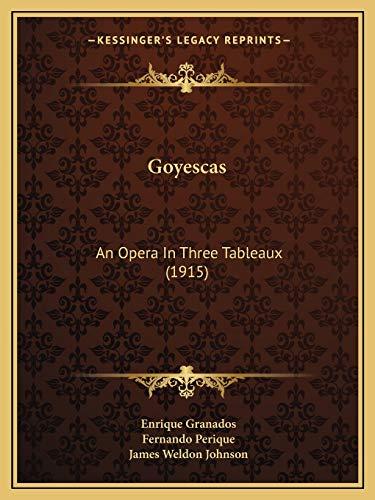 9781168389749: Goyescas: An Opera In Three Tableaux (1915)