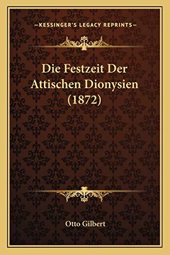 9781168392930: Die Festzeit Der Attischen Dionysien (1872) (German Edition)