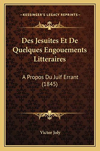 9781168394545: Des Jesuites Et De Quelques Engouements Litteraires: A Propos Du Juif Errant (1845) (French Edition)
