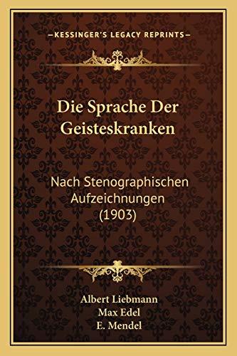 9781168394989: Die Sprache Der Geisteskranken: Nach Stenographischen Aufzeichnungen (1903)