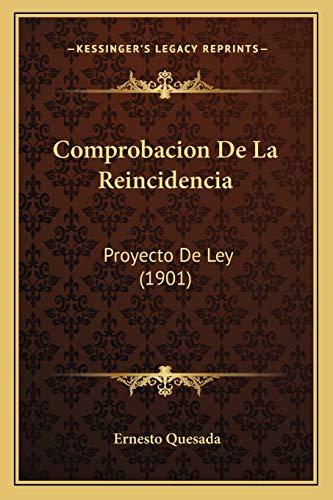9781168396297: Comprobacion De La Reincidencia: Proyecto De Ley (1901) (Spanish Edition)
