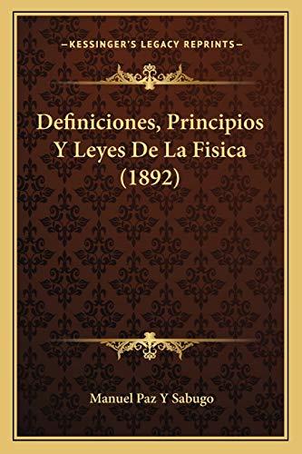 9781168397157: Definiciones, Principios Y Leyes De La Fisica (1892) (Spanish Edition)