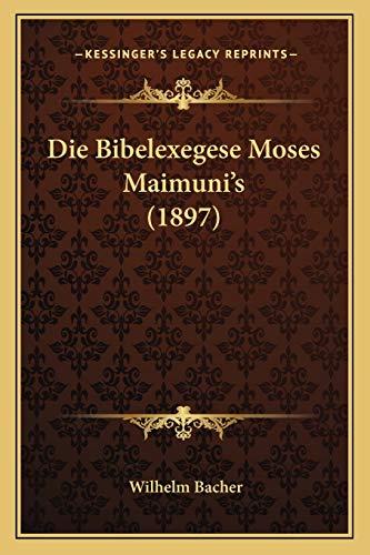 9781168398123: Die Bibelexegese Moses Maimuni's (1897)