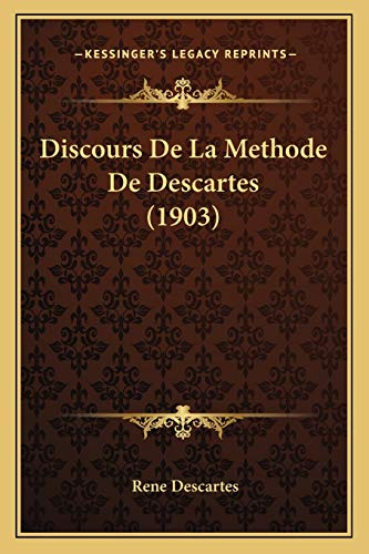 9781168398604: Discours De La Methode De Descartes (1903) (French Edition)