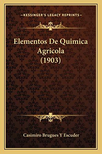 9781168398710: Elementos De Quimica Agricola (1903) (Spanish Edition)