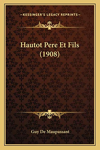 9781168398932: Hautot Pere Et Fils (1908) (French Edition)