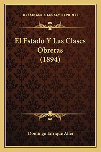 9781168401014: El Estado Y Las Clases Obreras (1894) (Spanish Edition)