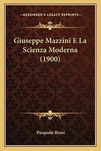 9781168404060: Giuseppe Mazzini E La Scienza Moderna (1900)