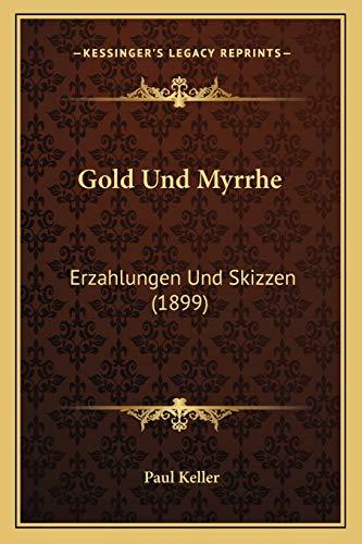 9781168404084: Gold Und Myrrhe: Erzahlungen Und Skizzen (1899) (German Edition)