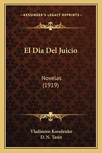 9781168405074: El Dia del Juicio: Novelas (1919)