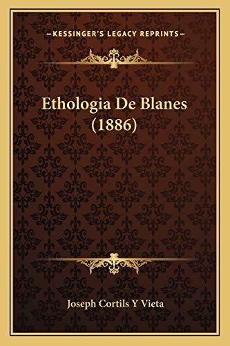 9781168405180: Ethologia De Blanes (1886) (Spanish Edition)