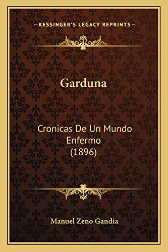 9781168405807: Garduna: Cronicas De Un Mundo Enfermo (1896) (Spanish Edition)