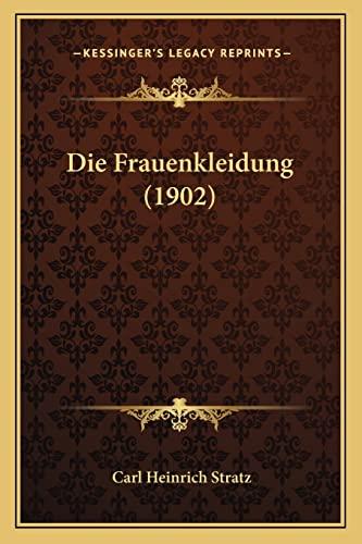 9781168407030: Die Frauenkleidung (1902) (German Edition)