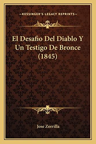 9781168410375: El Desafio Del Diablo Y Un Testigo De Bronce (1845) (Spanish Edition)