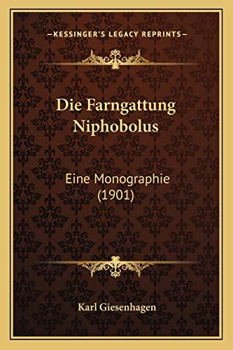 9781168413772: Die Farngattung Niphobolus: Eine Monographie (1901) (German Edition)