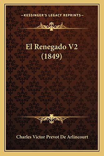 9781168416834: El Renegado V2 (1849) (Spanish Edition)