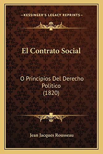 9781168417541: El Contrato Social: O Principios del Derecho Politico (1820)
