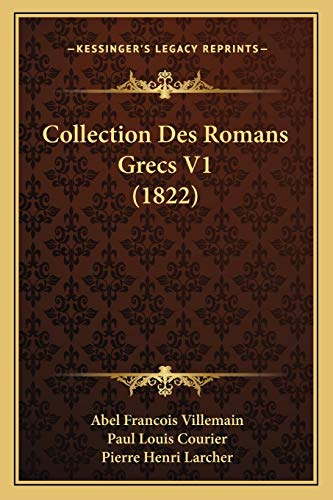 Collection Des Romans Grecs V1 (1822) (French