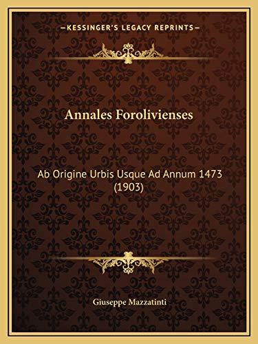 9781168420664: Annales Forolivienses: Ab Origine Urbis Usque Ad Annum 1473 (1903) (Italian Edition)