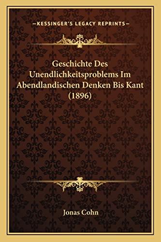 9781168427816: Geschichte Des Unendlichkeitsproblems Im Abendlandischen Denken Bis Kant (1896)