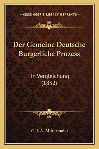 9781168428844: Der Gemeine Deutsche Burgerliche Prozess: In Vergleichung (1832) (German Edition)