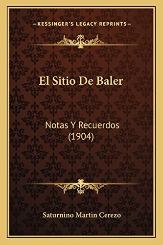 9781168430380: El Sitio De Baler: Notas Y Recuerdos (1904) (Spanish Edition)