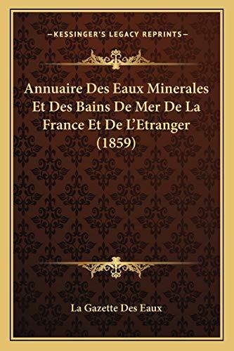 9781168431219: Annuaire Des Eaux Minerales Et Des Bains de Mer de La France Et de L'Etranger (1859)