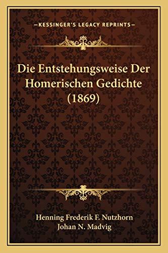 9781168431394: Die Entstehungsweise Der Homerischen Gedichte (1869)