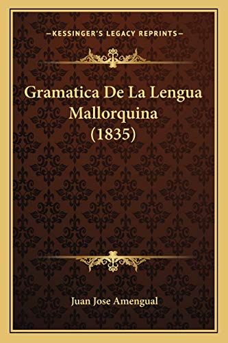 9781168435989: Gramatica De La Lengua Mallorquina (1835) (Spanish Edition)