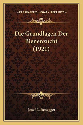 9781168436306: Die Grundlagen Der Bienenzucht (1921)