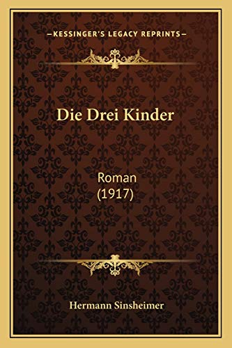 9781168437372: Die Drei Kinder: Roman (1917) (German Edition)
