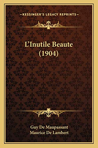 9781168439475: L'Inutile Beaute (1904) (French Edition)