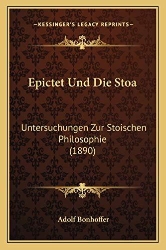 9781168443434: Epictet Und Die Stoa: Untersuchungen Zur Stoischen Philosophie (1890)