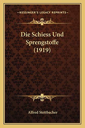 9781168447265: Die Schiess Und Sprengstoffe (1919) (German Edition)