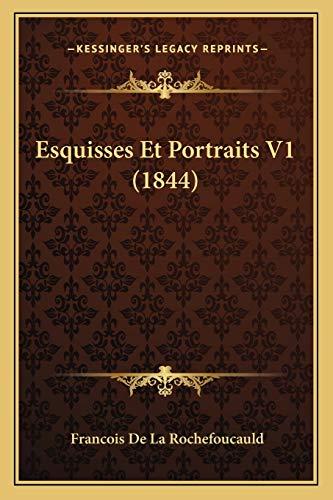 9781168447388: Esquisses Et Portraits V1 (1844) (French Edition)