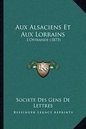 9781168447500: Aux Alsaciens Et Aux Lorrains: L'Offrande (1873) (French Edition)