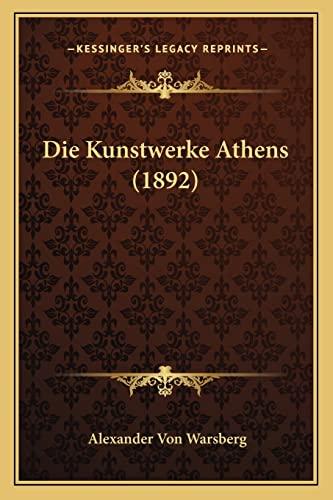 9781168448309: Die Kunstwerke Athens (1892)