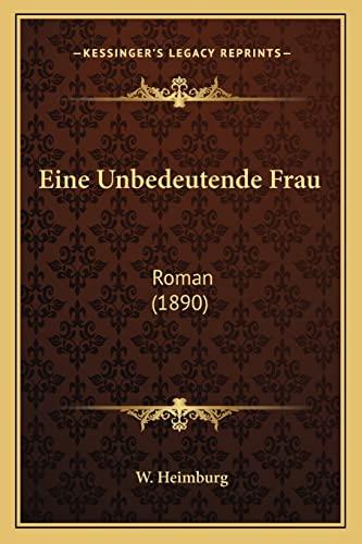 9781168450500: Eine Unbedeutende Frau: Roman (1890) (German Edition)