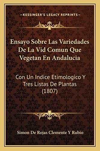 9781168450999: Ensayo Sobre Las Variedades De La Vid Comun Que Vegetan En Andalucia: Con Un Indice Etimologico Y Tres Listas De Plantas (1807) (Spanish Edition)