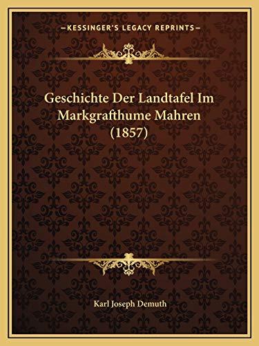 9781168452023: Geschichte Der Landtafel Im Markgrafthume Mahren (1857) (German Edition)