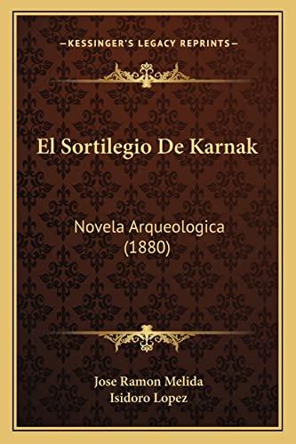 9781168453822: El Sortilegio De Karnak: Novela Arqueologica (1880) (Spanish Edition)