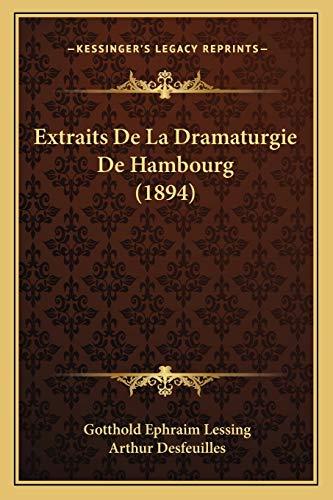Extraits De La Dramaturgie De Hambourg (1894) (French Edition) (1168454832) by Lessing, Gotthold Ephraim