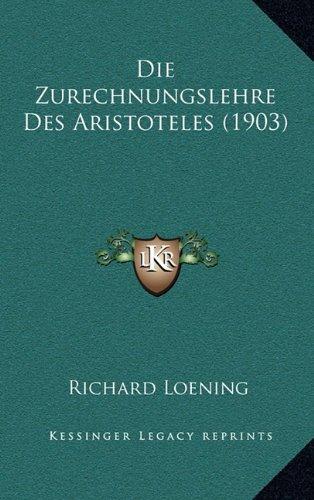 9781168456922: Die Zurechnungslehre Des Aristoteles (1903)