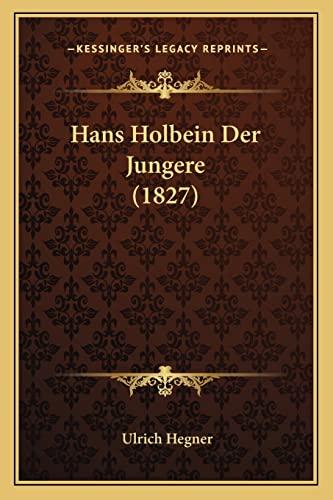 9781168458087: Hans Holbein Der Jungere (1827) (German Edition)