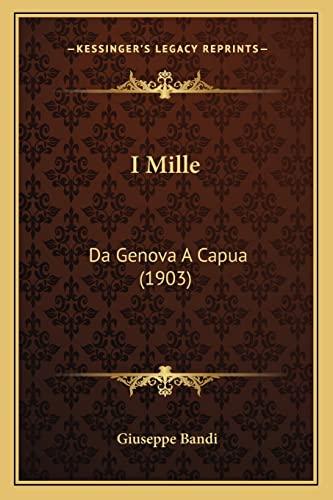 9781168458094: I Mille: Da Genova A Capua (1903) (Italian Edition)