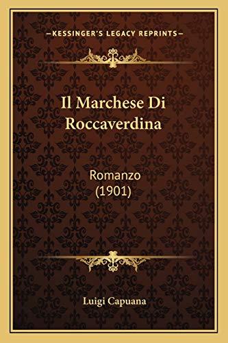 9781168459831: Il Marchese Di Roccaverdina: Romanzo (1901) (Italian Edition)