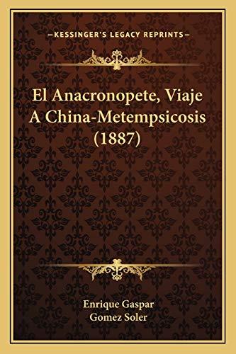 9781168460769: El Anacronopete, Viaje a China-Metempsicosis (1887)