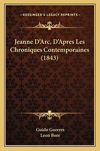 9781168464866: Jeanne D'Arc, D'Apres Les Chroniques Contemporaines (1843)