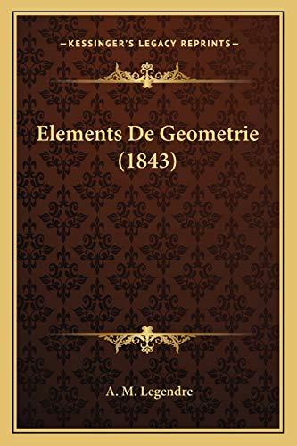 9781168469465: Elements De Geometrie (1843) (French Edition)